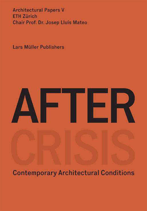 After Crisis | ETH Zürich, Chair Prof. Dr. Josep Lluís Mateo