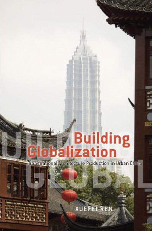 Building Globalization | by Xuefei Ren