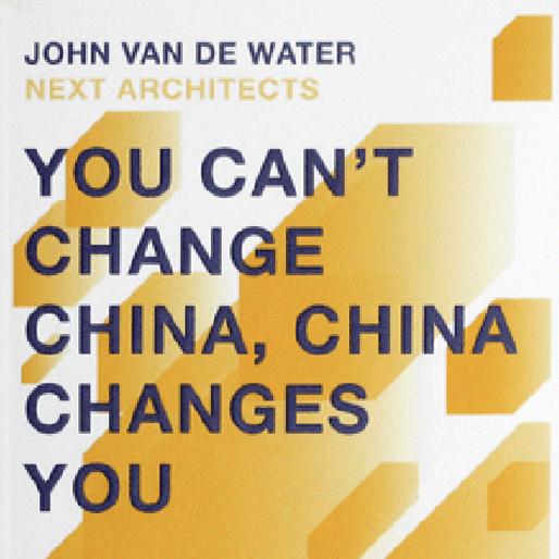 You can't change China, China changes you | John van de Water, 2012