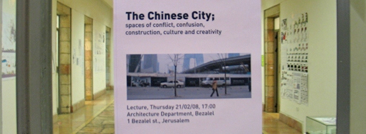 The Chinese City; spaces of conflict,   confusion, construction, culture and creativity
