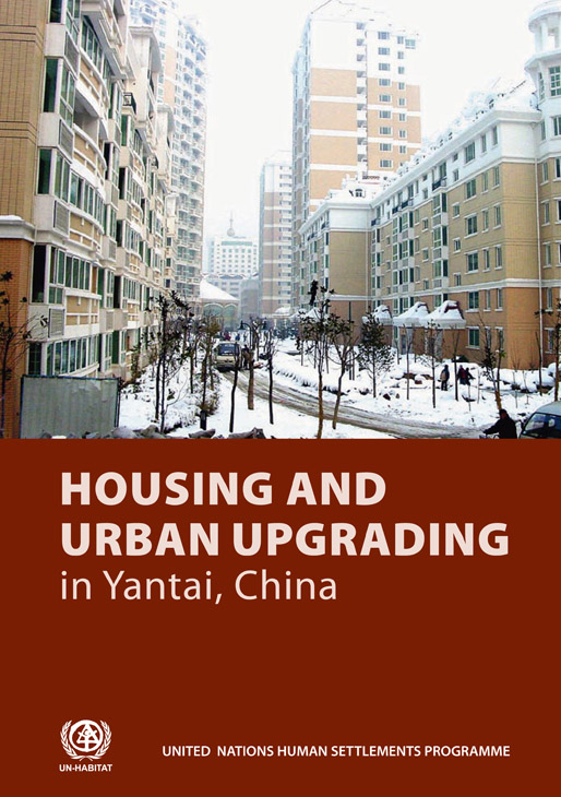 Housing and Urban Upgrading in Yantai China | UN Habitat, 2007