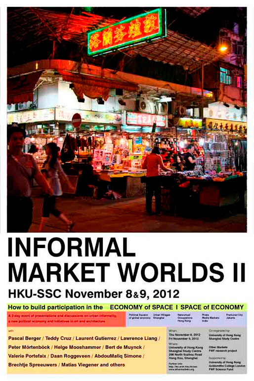 Informal Market Worlds   HKU Shanghai Study Center, November 8-9, 2012