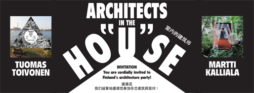 Architects in the House - Finland's architecture party | 2011 SZHK Biennale