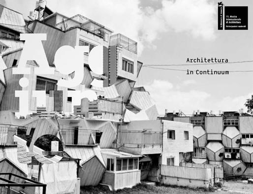 Additions: Architecture along a Continuum | Israeli Pavilion 2008 Venice Architecture Biennale